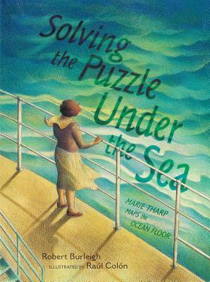 Solving the Puzzle Under the Sea: Marie Tharp Maps the Ocean Floor - Burleigh, Robert