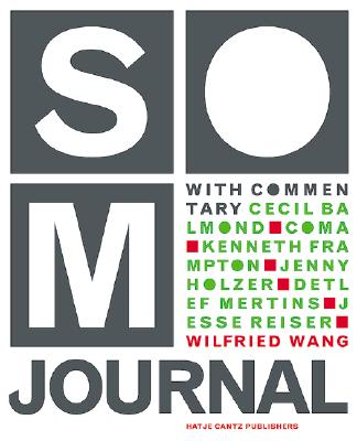 SOM Journal: Recent Projects - Wang, Wilfried (Editor), and Balmond, Cecil, and Holzer, Jenny