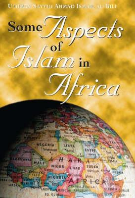 Some Aspects of Islam in Africa - Al-Bili, Uthman Sayyid Ahmad