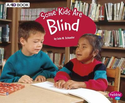 Some Kids Are Blind: A 4D Book - Schaefer, Lola M