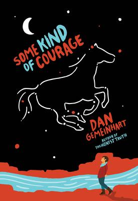 Some Kind of Courage - Gemeinhart, Dan