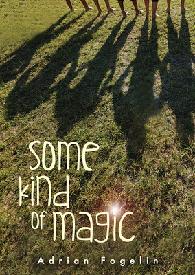 Some Kind of Magic - Fogelin, Adrian