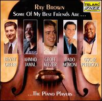 Some of My Best Friends Are: The Piano Players - Ray Brown Trio