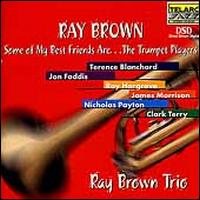 Some of My Best Friends Are...The Trumpet Players - Ray Brown Trio