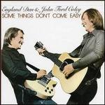 Some Things Don't Come Easy - England Dan & John Ford Coley
