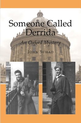 Someone Called Derrida: An Oxford Mystery - Schad, John