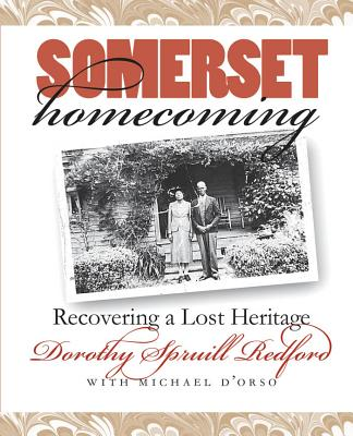 Somerset Homecoming: Recovering a Lost Heritage - Redford, Dorothy Spruill, and D'Orso, Michael