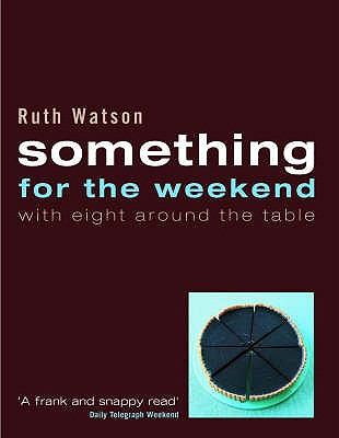 Something for the Weekend with Eight Around the Table - Watson, Ruth