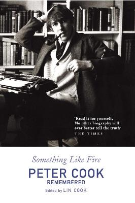 Something Like Fire: Peter Cook Remembered - Cook, and Cook, Lin