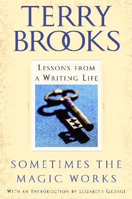 Sometimes the Magic Works: Lessons from a Writing Life - Brooks, Terry