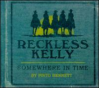 Somewhere in Time - Reckless Kelly