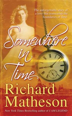 Somewhere in Time - Matheson, Richard
