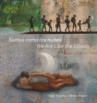 Somos Como Las Nubes / We Are Like the Clouds - Argueta, Jorge