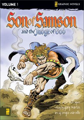 Son of Samson: Judge of God v. 1 - Martin, Gary, and Cariello, Sergio (Artist), and Rogers, Bud (Series edited by)