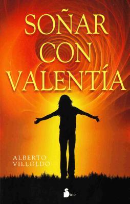 Sonar Con Valentia - Villoldo, Alberto, and Avellaneda, Pere Munoz (Translated by)