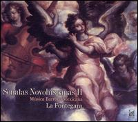 Sonatas Novohispanas 2: Música Barroca Mexicana - Eloy Cruz (archlute); Eloy Cruz (baroque guitar); Eunice Padilla (clavecin); Gabriela Villa (viola da gamba);...
