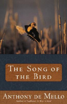 Song of the Bird - de Mello, Anthony, S.J.