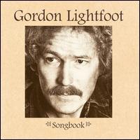 Songbook - Gordon Lightfoot