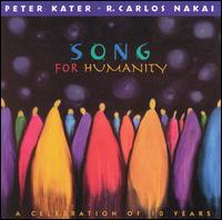 Songs for Humanity: A Celebration of Ten Years, 1988-1998 - Peter Kater & Carlos Nakai