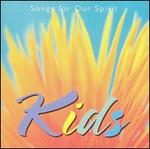 Songs for Our Spirit: Kids