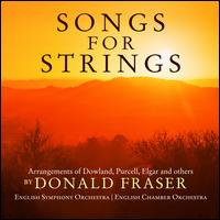 Songs for Strings - Donald Fraser (conductor)