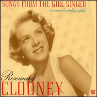 Songs from the Girl Singer: A Musical Autobiography - Rosemary Clooney