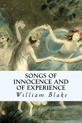 Songs of Innocence and of Experience - Blake, William