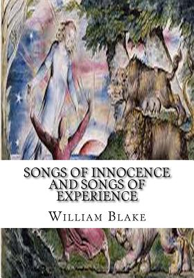 Songs of Innocence and Songs of Experience - Blake, William