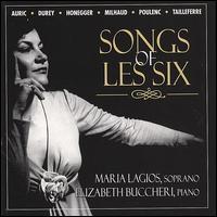 Songs of Les Six - Elizabeth Buccheri (piano); Maria Lagios (soprano)