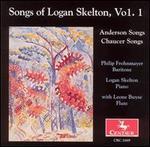 Songs of Logan Skelton, Vol 1: Anderson Songs; Chaucer Songs