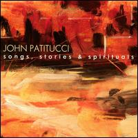 Songs, Stories & Spirituals - John Patitucci
