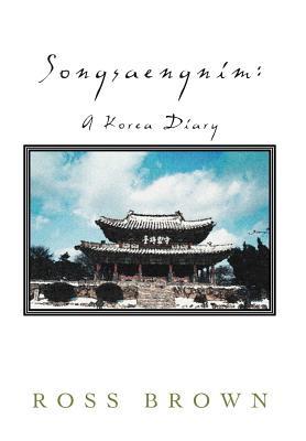 Songsaengnim: A Korea Diary - Brown, Ross