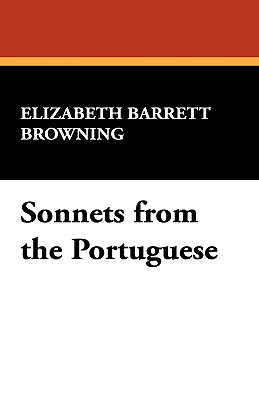 Sonnets from the Portuguese - Browning, Elizabeth Barrett, Professor