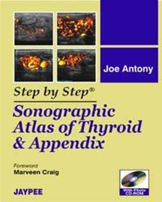 Sonographic Atlas of Thyroid & Appendix - Antony