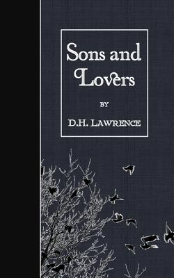 Sons and Lovers - Lawrence, D H