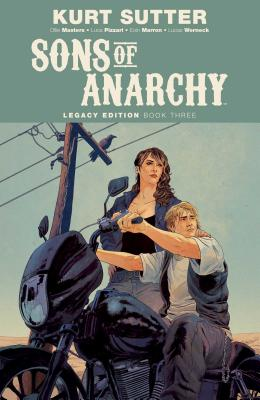Sons of Anarchy Legacy Edition Book Three - Sutter, Kurt (Creator), and Masters, Ollie