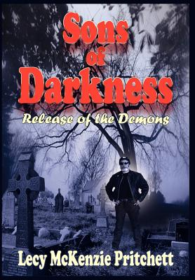 Sons of Darkness: Release of the Demons - Pritchett, Lecy McKenzie