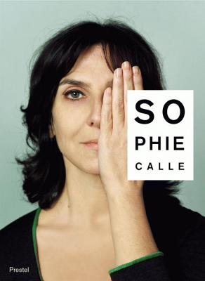 Sophie Calle: Did You See Me? - Macel, Christine, and Bois, Yve-Alain, and Rolin, Olivier