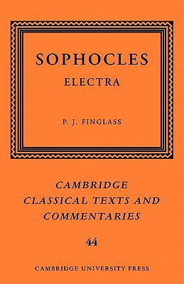 Sophocles: Electra - Sophocles, and Finglass, P. J. (Editor)