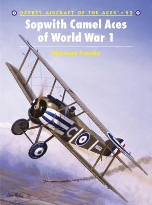 Sopwith Camel Aces of World War 1 - Franks, Norman