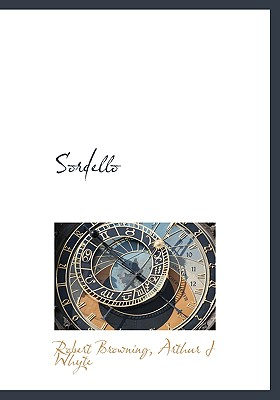 Sordello - Browning, Robert, and Whyte, Arthur J