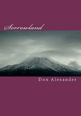 Sorrowland: The Fall of America - Alexander, Don