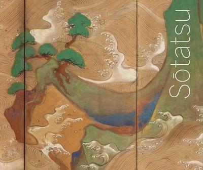 Sotatsu - Ulak, James T (Editor), and Lippit, Yukio (Editor), and Nakamachi, Keiko (Contributions by)
