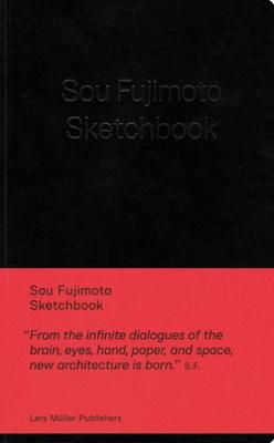 Sou Fujimoto: Sketchbook - Fujimoto, Sou