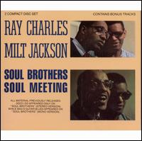 Soul Brothers/Soul Meeting - Milt Jackson/Ray Charles