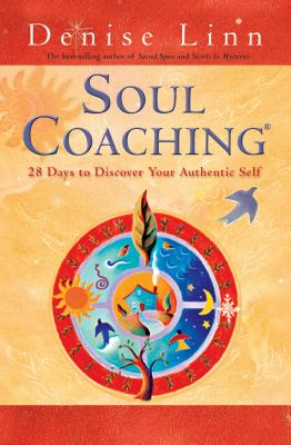 Soul Coaching: 28 Days to Discover Your Authentic Self - Linn, Denise