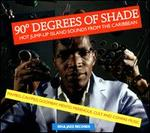 Soul Jazz Records Presents: 90 Degrees of Shade - Hot Jump-Up Island Sounds