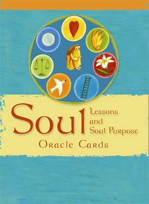 Soul Lessons & Soul Purpose Oracle Cards: the Most Direct Path to Spiritual Peace and Personal Fulfillment - Choquette, Sonia