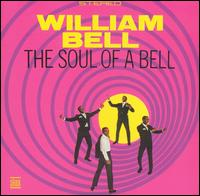 Soul of a Bell [Bonus Tracks] - William Bell