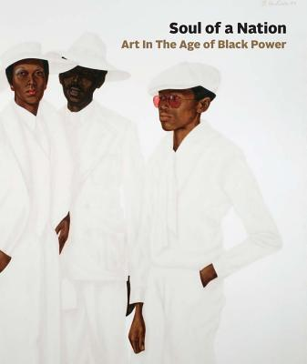 Soul of a Nation: Art in the Age of Black Power - Godfrey, Mark (Text by), and Whitley, Zoe (Text by), and Bryant, Linda Goode (Text by)